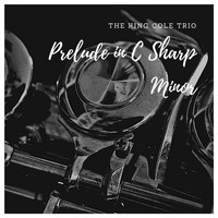 The King Cole Trio - Prelude in C Sharp Minor