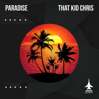That Kid Chris - Paradise