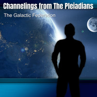 The Galactic Federation - Channelings from the Pleiadians
