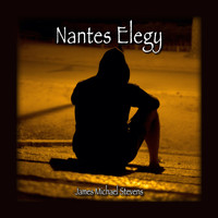 James Michael Stevens - Nantes Elegy