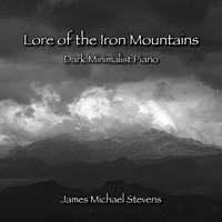 James Michael Stevens - Lore of the Iron Mountains