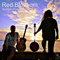 Nathan Petersen / Two Tears In A Bucket - Red Blossom