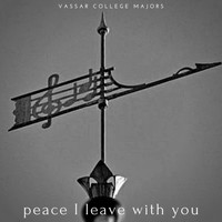 Vassar College Majors & Nick Ruggeri - Peace I Leave with You (Live)