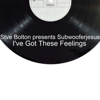 Stve Bolton / - I've Got These Feelings