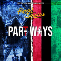 Royal Sounds / - Part Ways