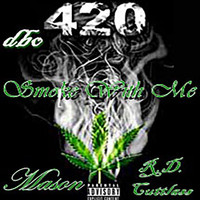 Mason - Smoke With Me 420 (Explicit)