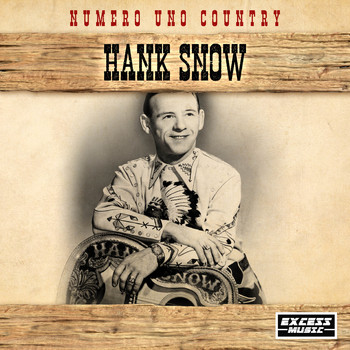 Hank Snow - Numero Uno Country