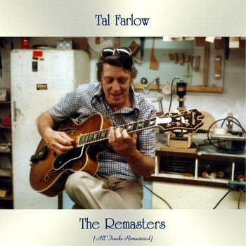 Tal Farlow - The Remasters (All Tracks Remastered)