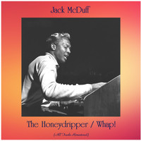Jack McDuff - The Honeydripper / Whap! (All Tracks Remastered)