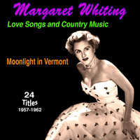 Margaret Whiting - Love Songs and Country Music Moonlight in Vermont