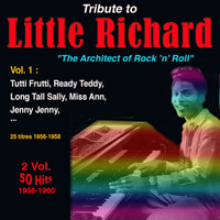Little Richard - Tribute to Little Richard the Innovator (The Originator and The Architect of Rock and Roll 2 Vol. (1958-1960) Vol. 1 : (1956-1958))