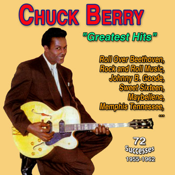 "Chuck Berry - Chuck Berry ""Greatest Hits"" (Maybellene, Roll Over Beethoven, Rock and Roll Music, Johnny B. Goode, Sweet Sixteen, Memphis Tennessee (1955-1962))"