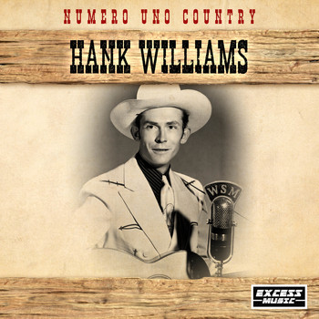 Hank Williams - Numero Uno Country