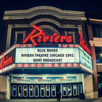 Blue Rodeo - Riviera Theatre Chicago 1991 (WXRT Broadcast Remastered)