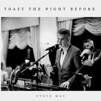 Steve Mac - Toast the Night Before