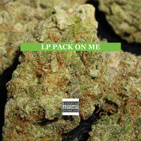 LP - Pack on Me (Explicit)