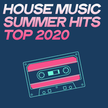 Various Artists - House Music Summer Hits Top 2020 (Summer Top House Music)