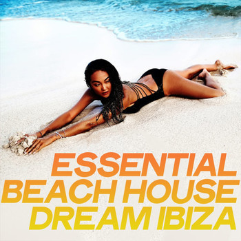 Various Artists - Essential Beach House Dream Ibiza