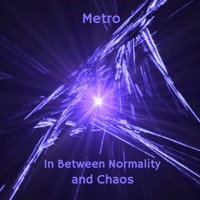 Metro - In Between Normality and Chaos