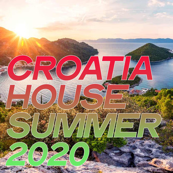Various Artists - Croatia House Summer 2020 (Essential House Music Summer 2020)