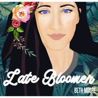 Beth Moore - Late Bloomer