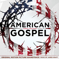 Jared Kraft - American Gospel: Christ Crucified (Original Motion Picture Soundtrack)