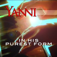 Yanni - In His Purest Form