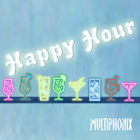 Multiphonix / - Happy Hour