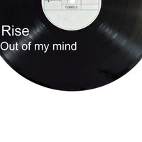 RISE / - Out Of My Mind