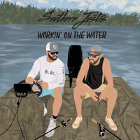 Southern Justis - Workin' on the Water