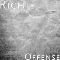 Richie - Offense (Explicit)