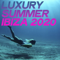 Various Artists - Luxury Summer Ibiza 2020 (Chillout And Electronic Lounge Music Ibiza 2020)