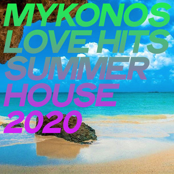Various Artists - Mykonos Love Hits Summer House 2020