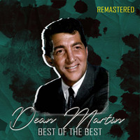 Dean Martin - Best of the Best (Remastered)