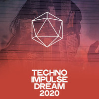 Various Artists - Techno Impulse Dream 2020 (Essential Minimal Techno Music 2020)