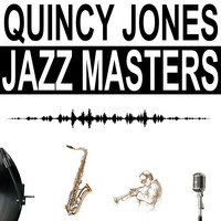 Quincy Jones - Jazz Masters