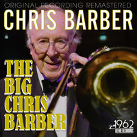 Chris Barber - The Big Chris Barber