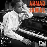 Ahmad Jamal - I'll Never Stop Loving You (The Greatest Hits Of Ahmad Jamal)
