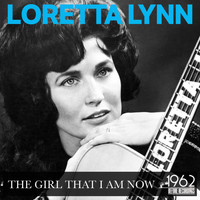 Loretta Lynn - The Girl That I Am Now