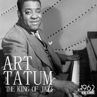 Art Tatum - The King of Jazz (The Best 50 Songs of Art Tatum)