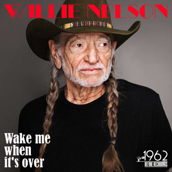 Willie Nelson - Wake Me When It's Over