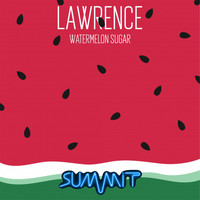 Lawrence - Watermelon Sugar