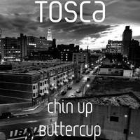 Tosca - Chin up Buttercup