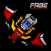 Fabe - Deeper in This