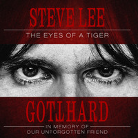 Gotthard - Steve Lee - The Eyes of a Tiger: In Memory of Our Unforgotten Friend!