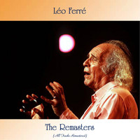 Léo Ferré - The Remasters (All Tracks Remastered)