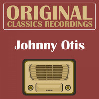 Johnny Otis - Original Classics Recording