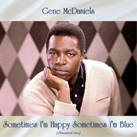 Gene McDaniels - Sometimes I'm Happy Sometimes I'm Blue (Remastered 2020)