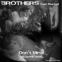 Brothers - Don't Mind (Rework 2020)