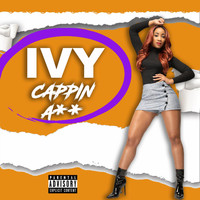Ivy - Cappin Ass (Explicit)